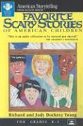Favorite Scary Stories of American Children (Grades K-3)