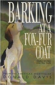 Barking at a Fox-Fur Coat - Donald Davis