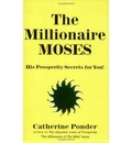 The Millionaire Moses - the Millionaires of the Bible Series Volume 2 - Catherine Ponder