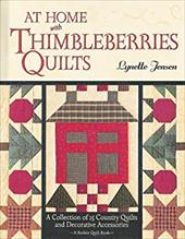 At Home with Thimbleberries Quilts: A Collection of 25 Country Quilts and Decorative Accessories - Jensen, Lynette