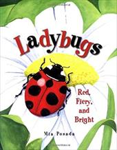 Ladybugs: Red, Fiery, and Bright - Posada, Mia