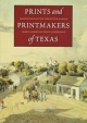 Prints and Printmakers of Texas - R. Tyler; Ron Tyler