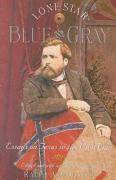 Lone Star Blue and Gray: Essays on Texas in the Civil War