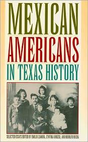Mexican Americans in Texas History, Selected Essays - Emilio Zamora, Rodolfo Rocha, Cynthia Orozco