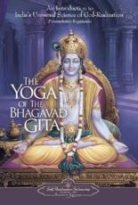 The Yoga of the Bhagavad Gita - Paramahansa Yogananda