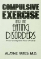 Compulsive Exercise and the Eating Disorders - Alayne Yates