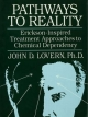 Pathways To Reality: Erickson-Inspired Treatment Aproaches To Chemical dependency - John D. Lovern