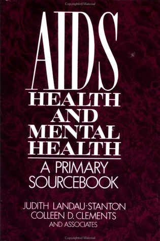 AIDS, Health, and Mental Health: A Primary Sourcebook