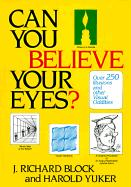 Can You Believe Your Eyes?: Over 250 Illusions and Other Visual Oddities