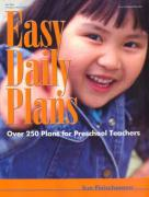 Easy Daily Plans: Over 250 Plans for Preschool Teachers