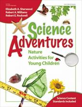 Science Adventures: Nature Activities for Young Children - Sherwood, Elizabeth A. / Williams, Robert A. / Rockwell, Robert E.