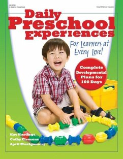 Daily Preschool Experiences for Learners at Every Level: Complete Development Plans for 100 Days - Hastings, Kay Clemons, Cathy Montgomery, April