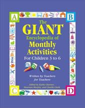 The Giant Encyclopedia of Monthly Activities for Children 3 to 6: Written by Teachers for Teachers - Charner, Kathy / Murphy, Maureen / Clark, Charlie