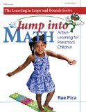 Jump Into Math: Active Learning for Preschool Children (Learning in Leaps and Bounds) - Pica, Rae