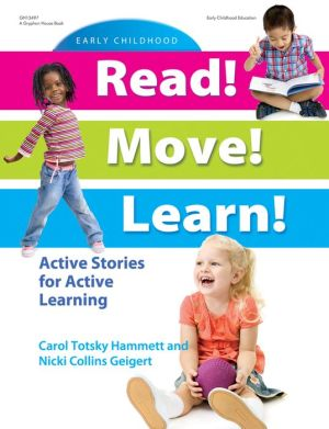 Read! Move! Learn!: Active Stories for Active Learning - Carol Totsky Hammett, Nicki Collins Geigert