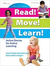 Read! Move! Learn!: Active Stories for Active Learning - Hammett, Carol Totsky / Geigert, Nicki Collins