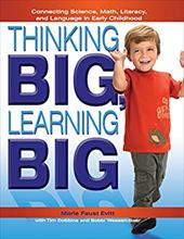 Thinking Big, Learning Big: Connecting Science, Math, Literacy, and Language in Early Childhood - Evitt, Marie Faust / Kokel, Michelle