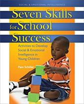 Seven Skills for School Success: Activities to Develop Social & Emotional Intelligence in Young Children - Schiller, Pam