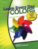 Learn Every Day about Colors: Best Ideas from Teachers