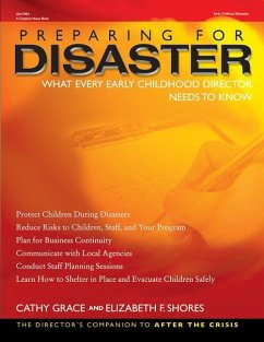 Preparing for Disaster: What Every Early Childhood Director Needs to Know - Grace, Cathy Shores, Elizabeth F.