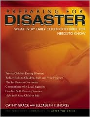 Preparing for Disaster: What Every Early Childhood Director Needs to Know - Cathy Grace, Elizabeth Shores