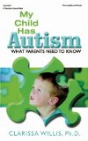 My Child Has Autism: What Parents Need to Know - Willis, Clarissa