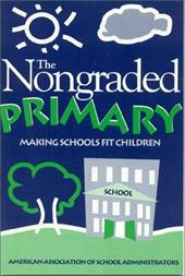 Nongraded Primary: Making Schools Fit Children - American Association of School Administrators / Davis, Rodney