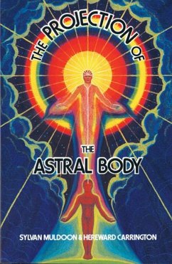 The Projection of the Astral Body - Muldoon, S.