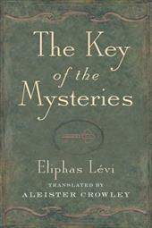 Key of the Mysteries - Levi, Eliphas / Crowley, Aleister