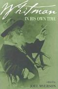 Whitman in His Own Time: A Biographical Chronicle of His Own Life, Drawn from Recollections, Memoirs, and Interviews by Friends and Associates