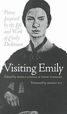 Visiting Emily: Poems Inspired by the Life and Work of Emily Dickinson - Bly, Robert W.