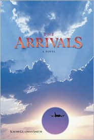 The Arrivals - Naomi Gladish Smith