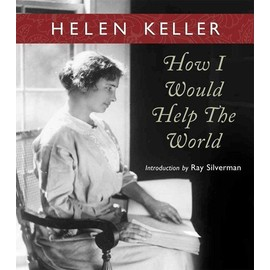 How I Would Help the World - Helen Keller