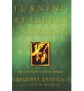 Turning the Tables on Gambling - Gregory Jantz