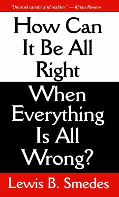 How Can It Be All Right When Everything Is All Wrong? - Smedes, Lewis B.