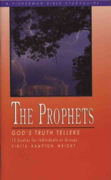 The Prophets: God's Truth Tellers - Vinita Hampton Wright