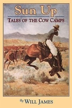 Sun Up: Tales of the Cow Camps - James, Will