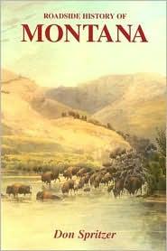 Roadside History of Montana - Don Spritzer, Donald E. Spritzer