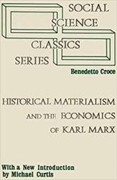 Historical Materialism and the Economics of Karl Marx - Croce, Benedetto