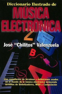 Diccionario Illustrado de Musica Electronica = Illustrated Dictionary of Electronic Music - Valenzuela, Jose