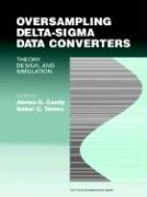 Oversampling Delta-SIGMA Data Converters: Theory, Design, and Simulation