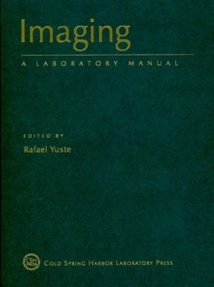 Imaging in Neuroscience: A Laboratory Manual - Herausgeber: Helmchen, Fritjof Yuste, Rafael Konnerth, Arthur