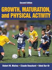 Growth, Maturation & Physical Activity - 2e - Malina, Robert M. / Bouchard, Claude / Bar-Or, Oded