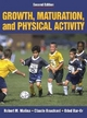 Growth, Maturation and Physical Activity - Robert M. Malina; Claude Bouchard; Oded Bar-Or