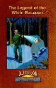 The Legend of the White Raccoon, Book 6, D.J. Dillon Adventure Series