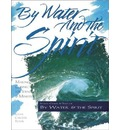 By Water and the Spirit - Gayle Carlton Felton