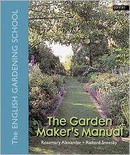 The Garden Maker's Manual - Preface by Rosemary Alexander, Richard Sneesby