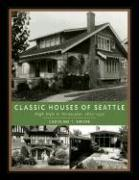Classic Houses of Seattle: High Style to Vernacular, 1870-1950