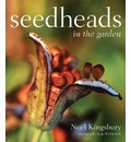 Seedheads in the Garden - Noel Kingsbury