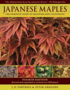 Japanese Maples: The Complete Guide to Selection and Cultivation, Fourth Edition